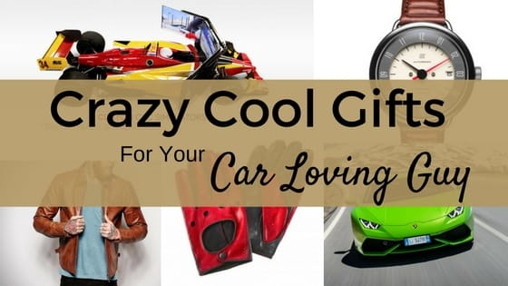 Crazy Cool Gifts For Your Car Loving Guy  ChicMotocom