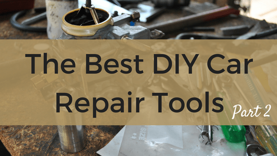 The Best DIY Car Repair Tools Part 2