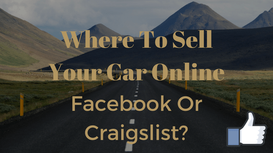 Where To Sell Your Car Online: Facebook Or Craigslist